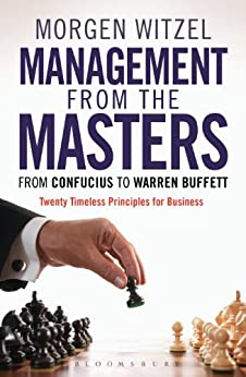 Management from the Masters: From Confucius to Warren Buffett Twenty Timeless Principles for Business by [Witzel, Morgen]