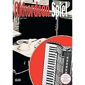 Akkordeon Spiel: Musik rund um den Globus - von Klezmer bis TexMex, von Blues bis LatinJazz. Das Spiel- und Lehrbuch für Fortgeschrittene