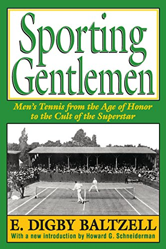 Sporting Gentlemen: Men's Tennis from the Age of Honor to the Cult of the Superstar (English Edition) por E. Digby Baltzell