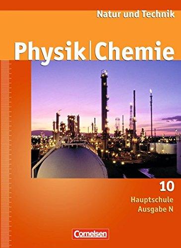 Natur und Technik - Physik/Chemie - Hauptschule - Ausgabe N: 10. Schuljahr - Schülerbuch
