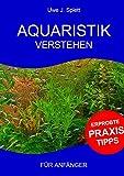 Aquaristik verstehen: Für Anfänger