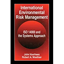 International Environmental Risk Management: ISO 14000 and the Systems Approach (English Edition)