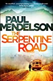 Front cover for the book The Serpentine Road (Col Vaughn De Vries) by Paul Mendelson