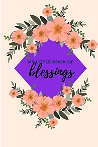 My Little Book of Blessings: Daily Gratitude Journal, Notebook, Diary,