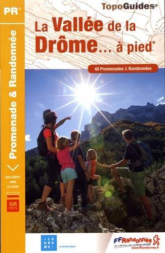 La vallée de la Drôme... à pied : 40 promenades & randonnées