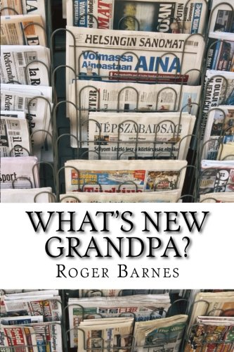 What's New Grandpa?: Britain 1945-2016 A short personal history