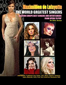 THE WORLD GREATEST SINGERS: Eastern Europe Best Singers and Entertainers from Opera to Pop.