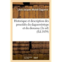 Historique et description des procédés du daguerréotype et du diorama (2e ed) (Éd.1839)