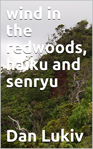 wind in the redwoods, haiku and senryu (English Edition)