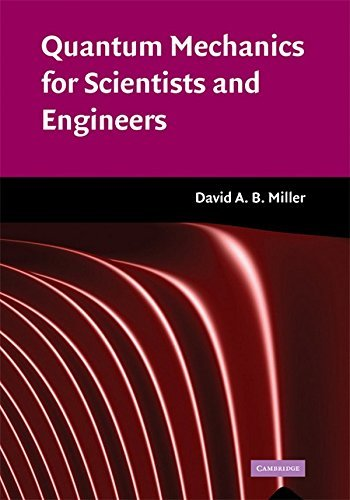 Quantum Mechanics for Scientists and Engineers (Classroom Resource Materials) by David A. B. Miller (21-Apr-2008) Hardcover