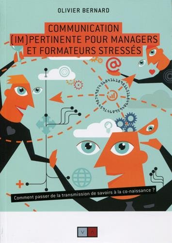 Communication (im)pertinente pour managers et form...