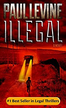"ILLEGAL (Jimmy (""Royal"") Payne Legal Thriller Book 1) (English Edition) von [Levine, Paul]"