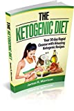 The Ketogenic Diet:  Your 30 day Rapid Cleanse with Amazing Ketogenic Recipes