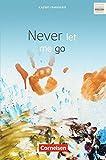 Cornelsen Senior English Library - Literatur: Ab 11. Schuljahr - Never let me go: Textband mit Annotationen und Zusatztexten - Kazuo Ishiguro
