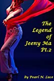 The Legend of Jeeny Ma Pt. 2 (Futanari Science Fiction Fantasy) (Futanari Universe Book 6) (English Edition)