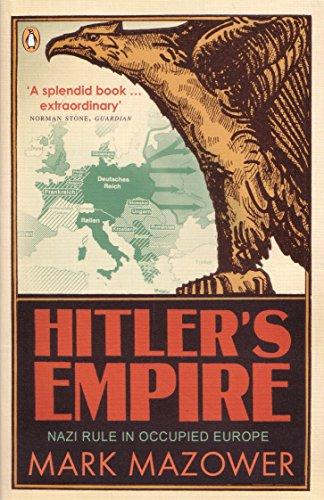 Hitler's Empire: Nazi Rule in Occupied Europe por Mark Mazower