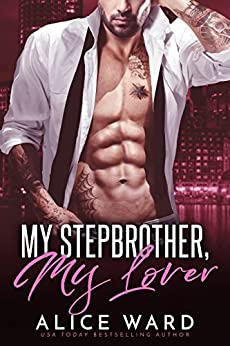 My Stepbrother, My Lover by [Ward, Alice]