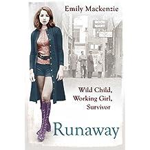 Runaway: Wild Child, Working Girl, Survivor