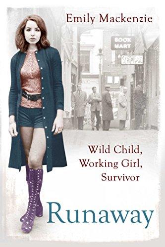 Runaway: Wild Child, Working Girl, Survivor by Emily MacKenzie