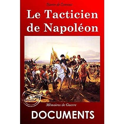 Le tacticien de Napoléon: Mémoires de guerre du Baron de Comeau (Documents)
