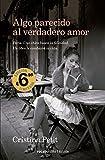Algo parecido al verdadero amor (Best seller / Ficción)