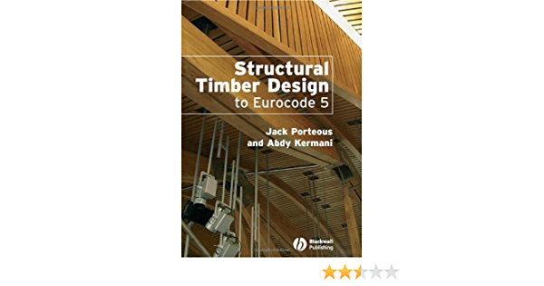 Structural Timber Design To Eurocode 5 Amazon Co Uk Porteous Jack Kermani Abdy 9781405146388 Books