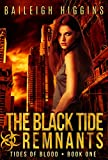 The Black Tide: Remnants (Tides of Blood Book 1) by Baileigh Higgins