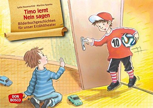 Timo lernt Nein sagen. Kamishibai Bildkartenset.: Entdecken - Erzählen - Begreifen: Bilderbuchgeschichten. par Lydia Hauenschild