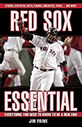 Red Sox Essential: Everything You Need to Know to Be a Real Fan! by Jim Prime (2006-04-01)