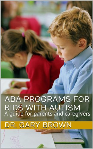 ABA Programs for Kids with Autism: A guide for parents and caregivers - Popular Autism Related Book