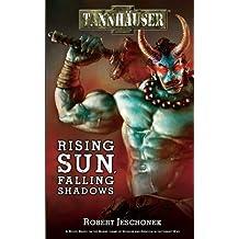Rising Sun, Falling Shadows (Tannhauser)