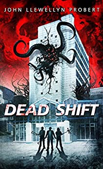 Dead Shift (Lovecraftian Horror Comedy) by [Probert, John Llewellyn]
