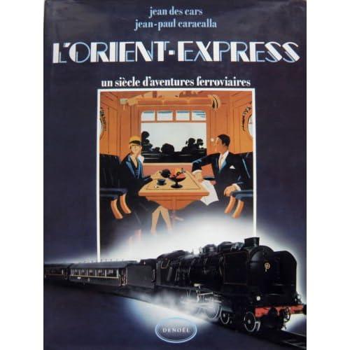 L'Orient Express - Un Siècle d'Aventures Ferroviaires