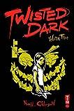 Twisted Dark Volume 3 (Twisted Dark Gn)