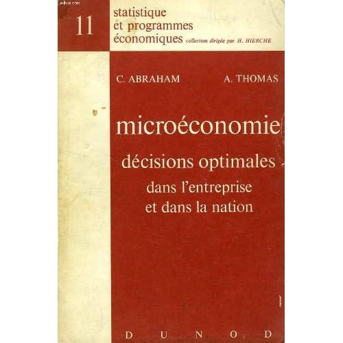 MICROECONOMIE, DECISIONS OPTIMALES DANS L'ENTREPRISE ET DANS LA NATION
