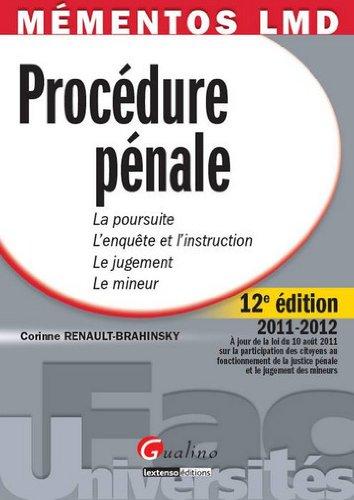 Procédure pénale : La poursuite, l'enquête et l'instruction, le jugement, le mineur