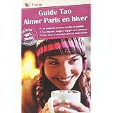 Guide Tao Aimer Paris en hiver