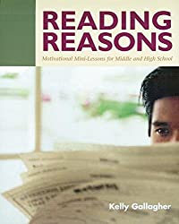[Reading Reasons: Motivational Mini-lessons for Middle and High School] (By: 1958- James Kelly Gallagher) [published: April, 2003]