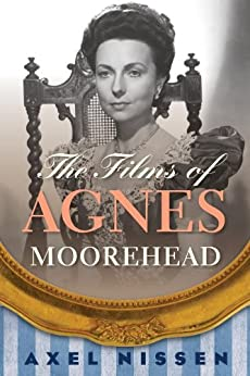 The Films of Agnes Moorehead di [Nissen, Axel]