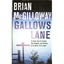 Gallows Lane (Inspector Devlin Mystery 2) by McGilloway, Brian (2009) Paperback