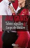 Telecharger Livres Talons aiguilles Coups de theatre (PDF,EPUB,MOBI) gratuits en Francaise