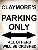 SIGNS 2 ALL 4798–Claymore 's Parking Only alle anderen werden Crushed–Metallschild–Größe ca 280mm x 205mm