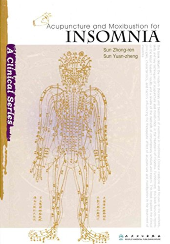 [Acupuncture and Moxibustion for Insomnia] (By: Zhong-Ren Sun) [published: July, 2011]