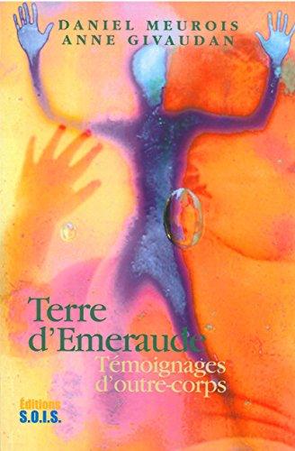 Terre d'Émeraude - Témoignages d'outre-corps