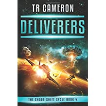 Deliverers: A Military Science Fiction Space Opera (The Chaos Shift Cycle)