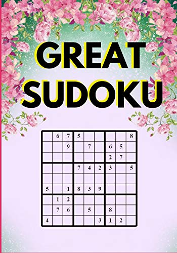 Great Sudoku: Sudoku Puzzles with Easy, Medium and Hard Difficulty Levels  (Sudoku Puzzle Book)
