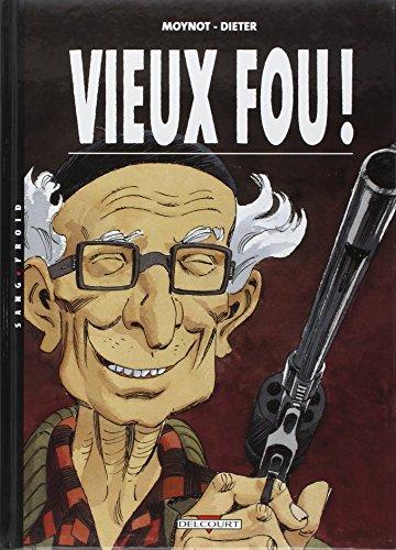 Vieux Fou !, Tome 1 :