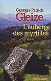 L'auberge des myrtilles / Georges-Patrick Gleize   Gleize, Georges-Patrick. Auteur