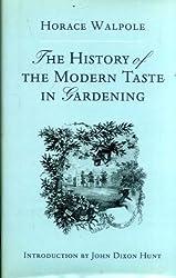 The History of the Modern Taste in Gardening