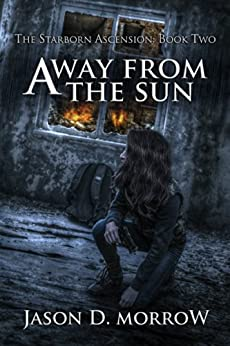 Away From The Sun (The Starborn Ascension Book 2) by [Morrow, Jason D.]